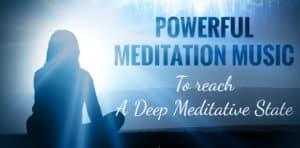 Powerful Meditation Music