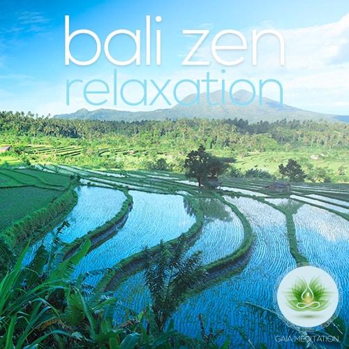 Bali Zen – Relaxation – Gaia Meditation