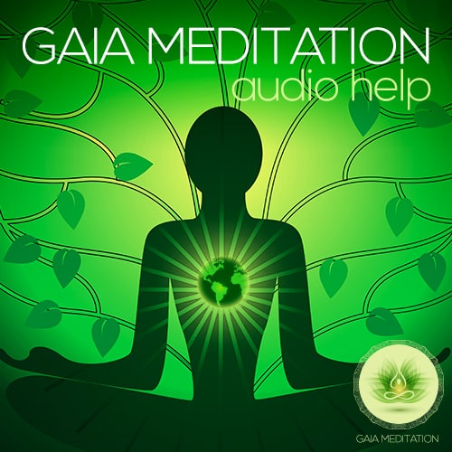 Gaia Meditation Audio Help 30min