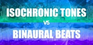 isochronic tones vs. binaural beats