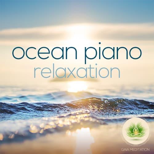 Ocean Piano – Relaxation – Gaia Meditation