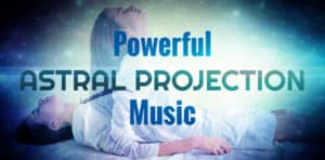 powerful astral projection music
