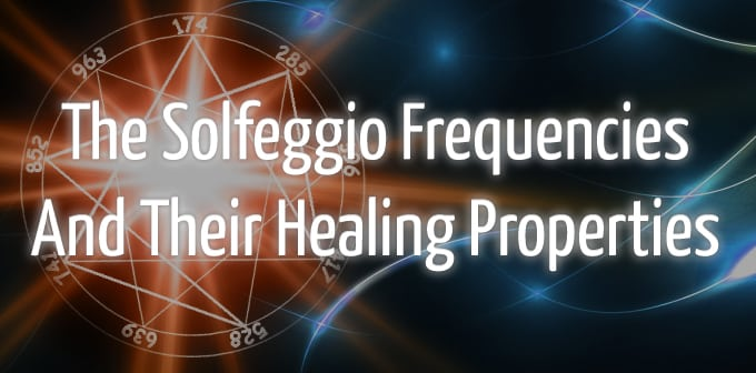 The Ancient Solfeggio Frequencies and their Healing Properties