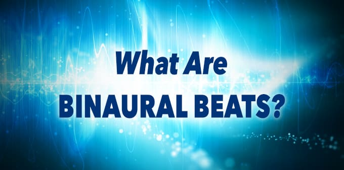 What Are Binaural Beats