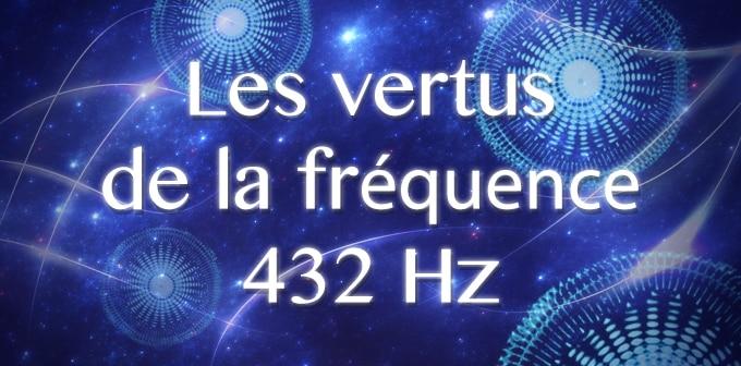 Les Vertus De La Fréquence 432Hz