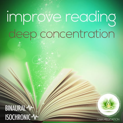Improve Reading - Deep Concentration - Binaural - Isochronic - Gaia Meditation