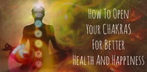 how to open your chakras
