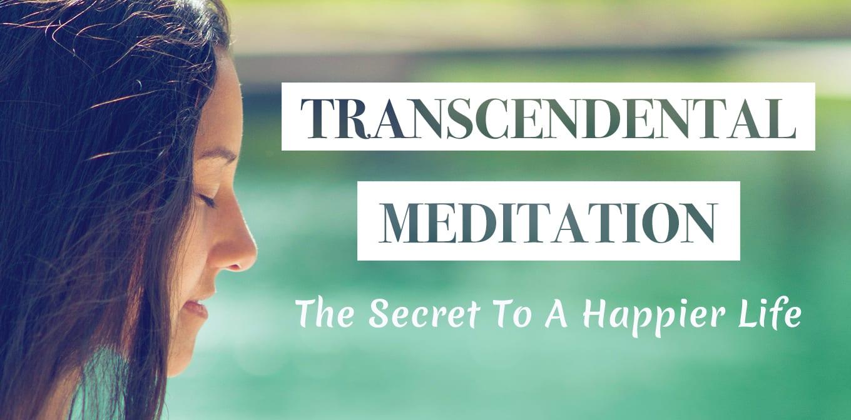 Transcendental Meditation, The Secret To A Happier Life