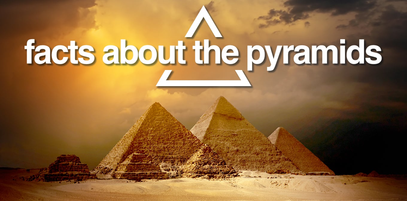 Facts About The Pyramids