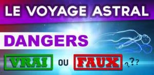 Voyage Astral Danger