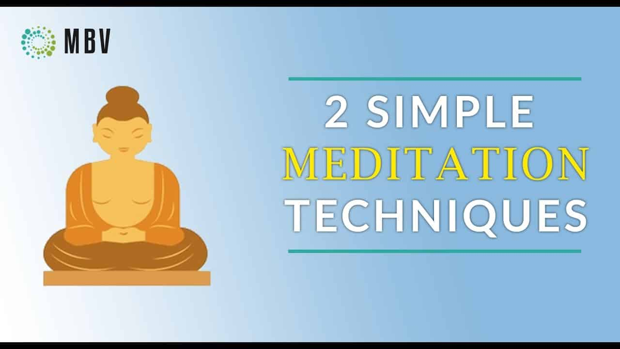 2 Simple Meditation Techniques _ Focused Attention and Open Monitoring